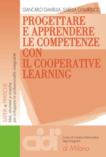 Progettare e apprendere le competenze con il cooperative learning - Giancarlo Gambula |