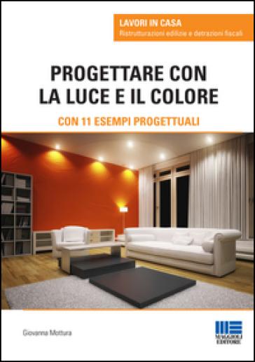 Progettare con la luce e il colore - Giovanna Mottura pdf epub