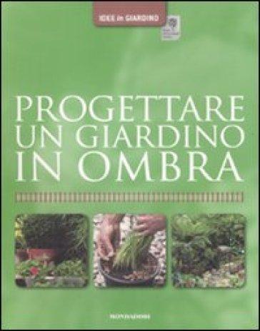 Progettare un giardino in ombra - Andrew Mikolajski - Libro - Mondadori Store