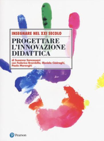Progettare l'innovazione didattica - Susanna Sancassani |