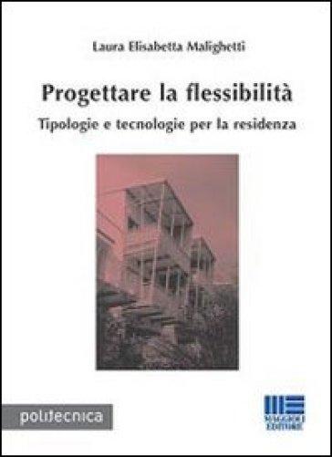 Progettare la flessibilità - Luisa E. Malighetti pdf epub
