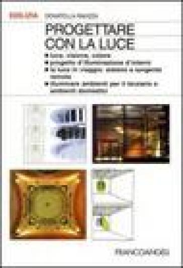 Progettare con la luce luce visione colore progetto d for Progettare interni
