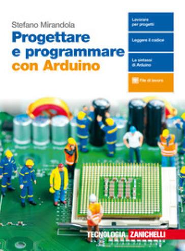 Progettare e programmare con Arduino. Con e-book - Stefano Mirandola pdf epub