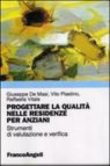 Progettare la qualità nelle R.S.A. Strumenti di valutazione e verifica della qualità nelle residenze per anziani - Giuseppe De Masi | Kritjur.org