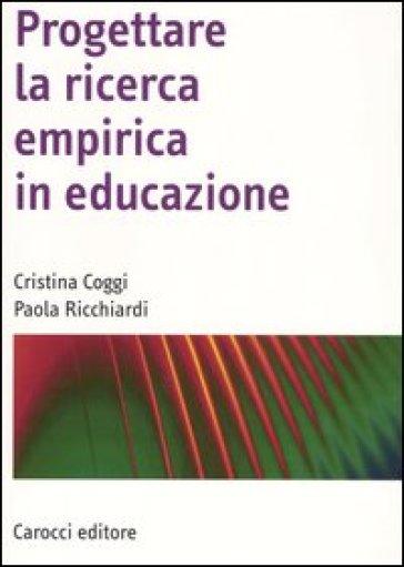Progettare la ricerca empirica in educazione - Cristina Coggi | Ericsfund.org