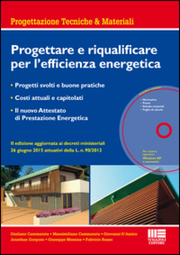 Progettare e riqualificare per l'efficienza energetica. Con CD-ROM