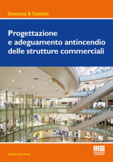 Progettazione e adeguamento antincendio delle strutture commerciali - Stefano Gaudioso | Thecosgala.com