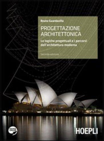 Progettazione architettonica. Introduzione alle logiche dell'architettura. Per il Liceo artistico. Con espansione online - Bruno Guardavilla |