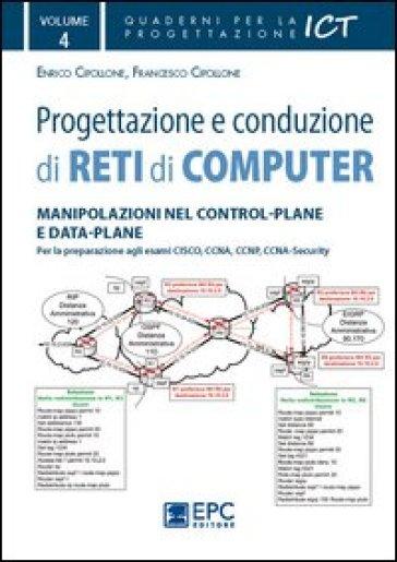 Progettazione e conduzione di reti di computer. 4.Manipolazione nel control-plane e data-plane - Enrico Cipollone   Thecosgala.com