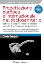 Progettazione europea di qualità nel sociosanitario: concepire e stilare proposte di successo. Manuale pratico