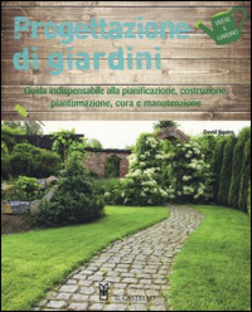 Progettazione di giardini. Ediz. illustrata - Alan Bridgewater | Thecosgala.com