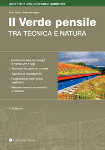 Progettazione e manutenzione del verde pensile. Tra tecnica e natura - Paolo Abram |