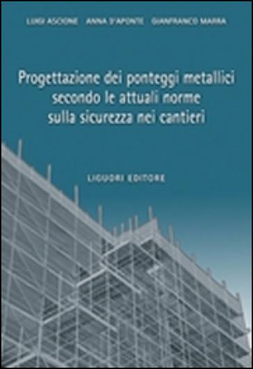 Progettazione dei ponteggi metallici secondo le attuali norme sulla sicurezza nei cantieri - Luigi Ascione pdf epub