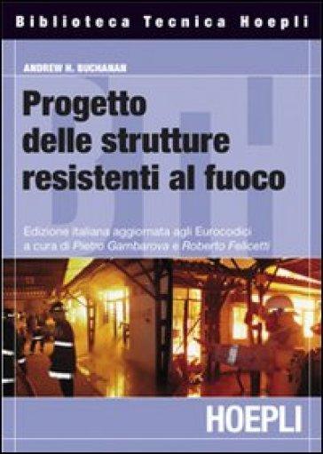 Progettazione strutturale per la sicurezza all'incendio - Andrew H. Buchanan   Thecosgala.com