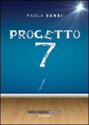 Progetto 7 - Paola Sensi pdf epub