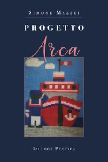 Progetto Arca - Simone Mazzei  