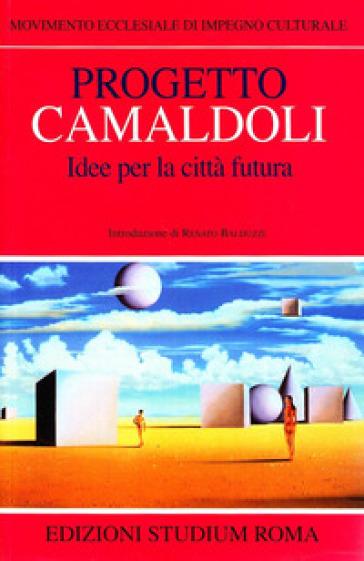 Progetto Camaldoli. Idee per la città futura - Movimento ecclesiale di impegno culturale |