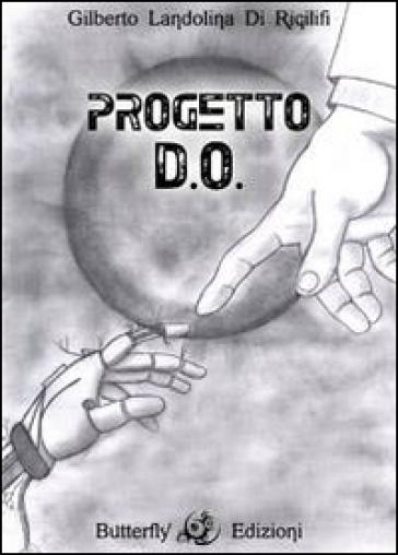 Progetto D.O. - Gilberto Di Rigilifi Landolina |