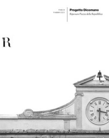 Progetto Dicomano. Ripensare Piazza della Repubblica - Fabio Fabbrizzi |