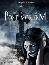 Progetto Genesis. Post Mortem [Vol. I]