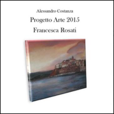 Progetto arte 2015. Francesca Rosati - Alessandro Costanza  