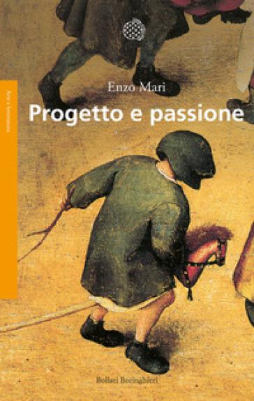 Progetto e passione - Enzo Mari |
