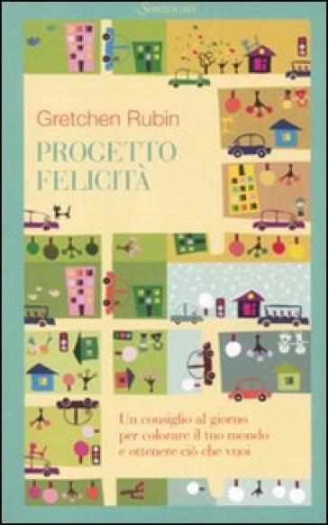 Progetto felicità - Gretchen Rubin |