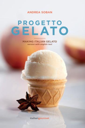 Progetto gelato. Ediz. italiana e inglese - Andrea Soban pdf epub