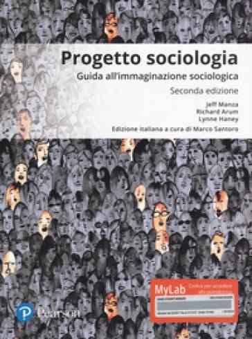 Progetto sociologia. Guida all'immaginazione sociologica. Ediz. mylab. Con Contenuto digitale per download e accesso on line - Jeff Manza | Thecosgala.com