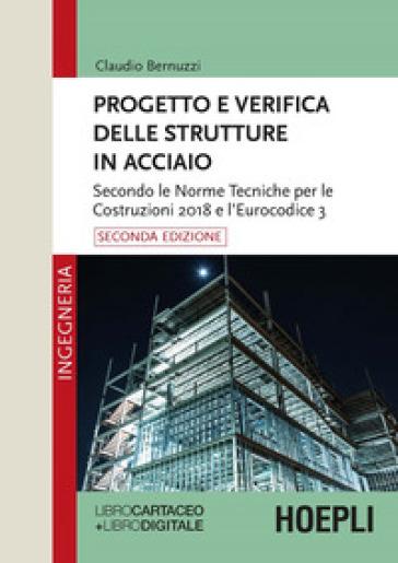Progetto e verifica delle strutture in acciaio. Con e-book - Claudio Bernuzzi |