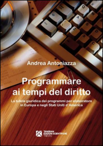 Programmare ai tempi del diritto - Andrea Antoniazza |