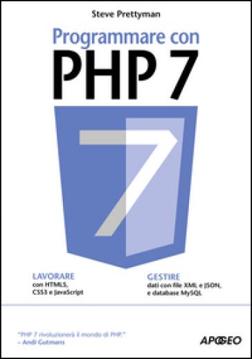 Programmare con PHP 7 - Steve Prettyman |