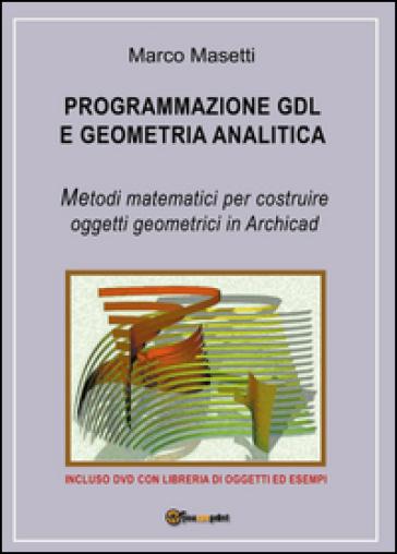 Programmazione GDL e geometria analitica - Marco Masetti | Thecosgala.com