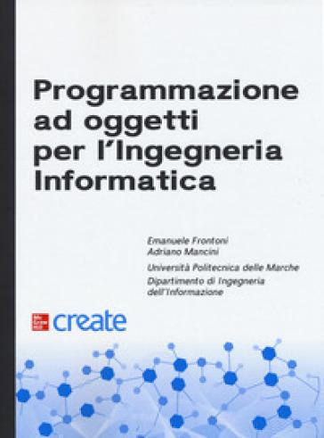Programmazione ad oggetti per l'ingegneria informatica - Emanuele Frontoni | Ericsfund.org