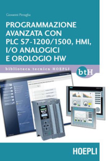 Programmazione avanzata con PLC S7-1200/1500, HMI, I/O analogici e orologio HW - Giovanni Pirraglia |
