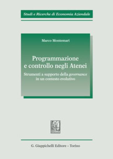 Programmazione e controllo negli atenei. Strumenti a supporto della governance in un contesto evolutivo - Marco Montemari   Rochesterscifianimecon.com