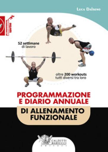 Programmazione e diario annuale di allenamento funzionale - Luca Dalseno pdf epub
