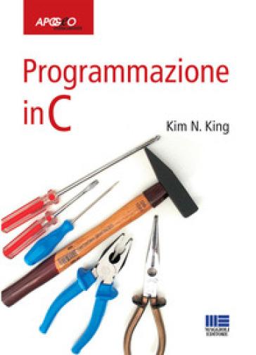 Programmazione in C - Kim N. King |