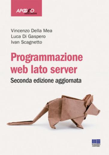 Programmazione web. Lato server - Vincenzo Della Mea pdf epub