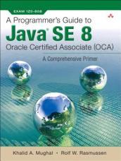 A Programmer s Guide to Java SE 8 Oracle Certified Associate (OCA)