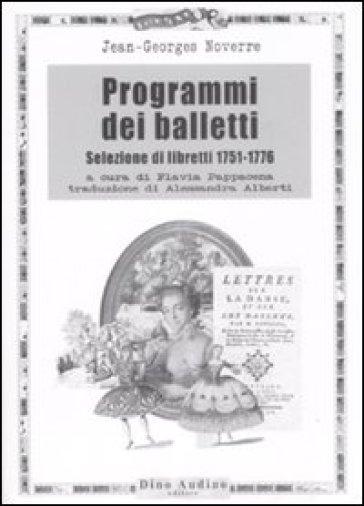 Programmi dei balletti. Selezione di libretti 1751-1776 - JeanGeorges Noverre | Rochesterscifianimecon.com
