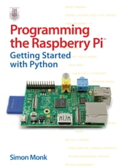 Programming the Raspberry Pi: Getting Started with Python: Getting Started with Python