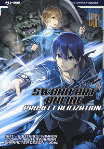 Project Alicization. Sword art online. 2. - Reki Kawahara |