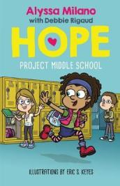 Project Middle School (Alyssa Milano: Hope, Book 1)