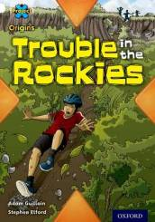 Project X Origins: White Book Band, Oxford Level 10: Journeys: Trouble in the Rockies