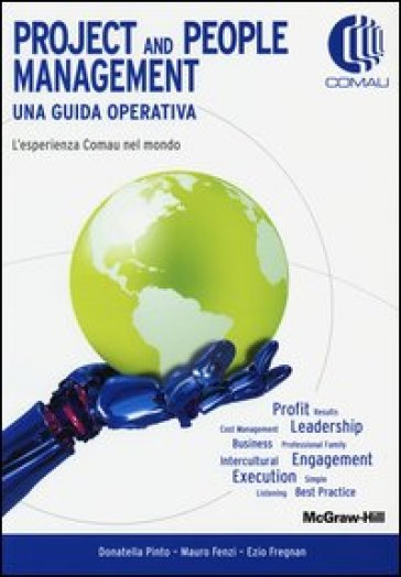 Project and people management. Una guida operativa. L'esperienza Comau nel mondo - Donatella Pinto | Thecosgala.com