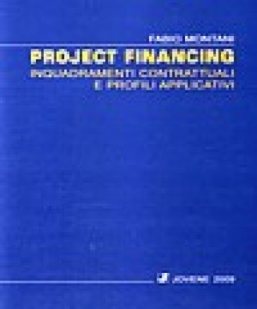Project financing. Inquadramenti contrattuali e profili applicativi