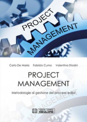 Project management. Metodologie di gestione dei processi edilizi - Carlo De Maria pdf epub