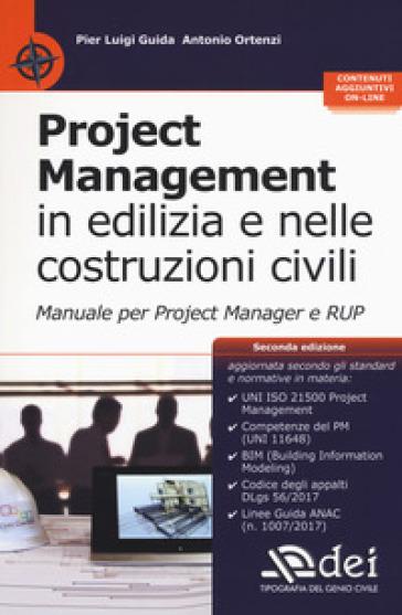 Project management in edilizia e nelle costruzioni civili. Manuale per il project manager e RUP. Con aggiornamento online - Pier Luigi Guida  