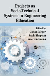 Projects as Socio-Technical Systems in Engineering Education